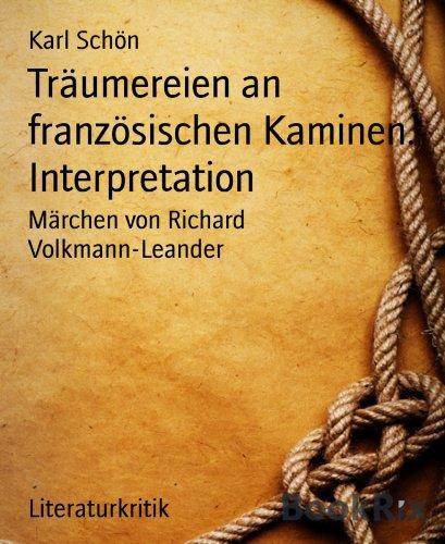 Träumereien an französischen Kaminen. Interpretation: Märchen von Richard Volkmann-Leander