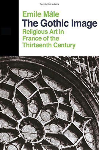 The Gothic Image: Religious Art In France Of The Thirteenth Century (Icon Editions Series) por Emile Male