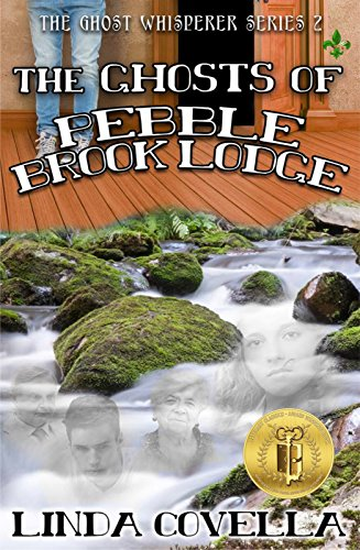 The Ghosts of Pebble Brook Lodge (The Ghost Whisperer Series ...