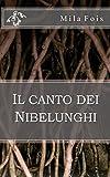 Scarica Libro Il canto dei Nibelunghi (PDF,EPUB,MOBI) Online Italiano Gratis