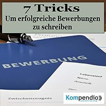 Erfolgreiche Bewerbungen Schreiben 7 Tricks Um Mit Der Bewerbung