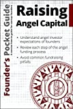 Founder's Pocket Guide: Raising Angel Capital