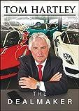 Tom Hartley: The Dealmaker