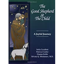 The Good Shepherd and the Child: A Joyful Journey by Patricia Coulter (2007-05-23)
