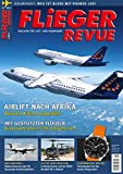 FliegerRevue Airlift in Afrika / Luftwaffe Bundeswehrreform / Absturzserie in Russland / NH90 in Niederstetten / Special Pilotenbedarf und Fliegeruhren