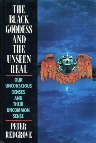 The Black Goddess and the Unseen Real by Peter Redgrove (1988-06-02)