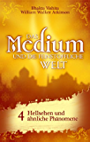 Das Medium und die feinstoffliche Welt - Teil 4 - Hellsehen und ähnliche Phänomene