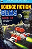 Science Fiction Gems, Volume Ten, Robert Sheckley and Others: Volume 10