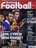 FRANCE FOOTBALL [No 2716] du 28/04/1998 - D 1 - METZ - D 2 - NANCY - JOURNAL DU MONDIAL - VIERI - DEL PIERO - LENS - LA LUTTE FINALES - CALCIO - LA JUVE FONCE VERS LE TITRE.