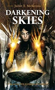 Darkening Skies (The Hadrumal Crisis Book 2) by [Juliet E., McKenna]