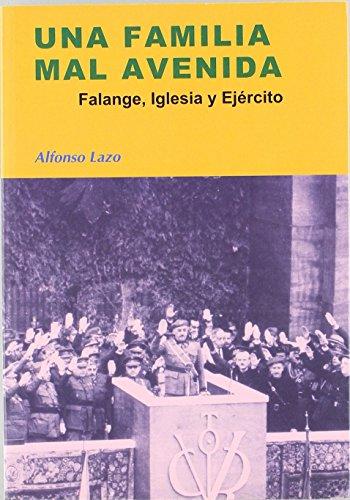 Una familia mal avenida: Falange, Iglesia y ejército (Nuestro ayer) de Alfonso Lazo (1 feb 2008) Tapa blanda