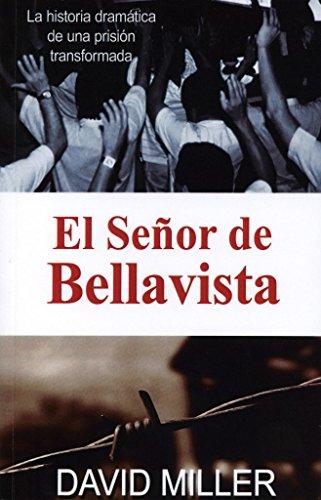 El Señor de Bellavista: La historia dramática de una prisión transformada por David Miller