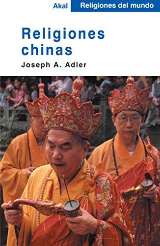 Religiones chinas (Religiones del mundo) por Joseph A. Adler