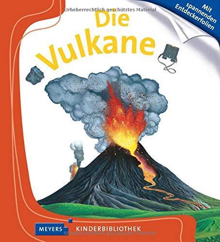 Die Vulkane: Meyers Kinderbibliothek
