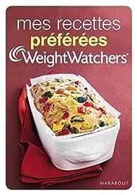 Mes recettes préférées Weight Watchers par Weight Watchers