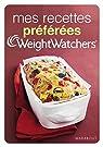 Mes recettes préférées Weight Watchers par Watchers