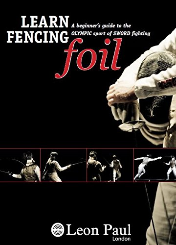 learn-fencing-foil-a-beginners-guide-to-the-olympic-sport-of-sword-fighting