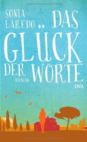 Buchseite und Rezensionen zu 'Das Glück der Worte: Roman' von Sonia Laredo
