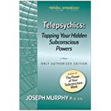 Telepsychics: Tapping Your Hidden Subconscious Powers (English Edition)