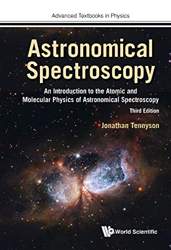 Astronomical Spectroscopy:An Introduction to the Atomic and Molecular Physics of Astronomical Spectroscopy (Advanced Textbooks in Physics) (English Edition)