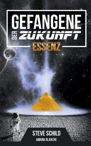 Gefangene der Zukunft Essenz: Erster Teil der Fantasy-Saga
