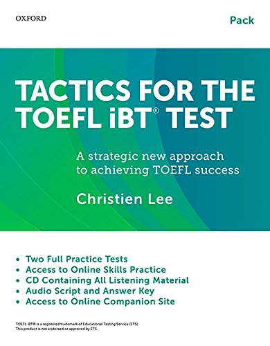 Tactics for the TOEFL iBT® Test: Teacher/Self-study Pack: A strategic new approach to achieving TOEFL success (Tactics for the TOEFL iBT (R) Test) por Christien Lee