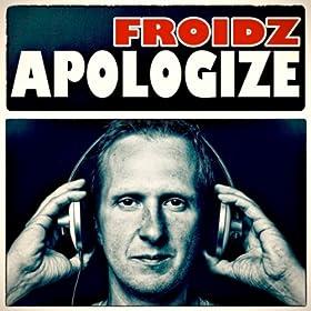 Froidz - Apologize