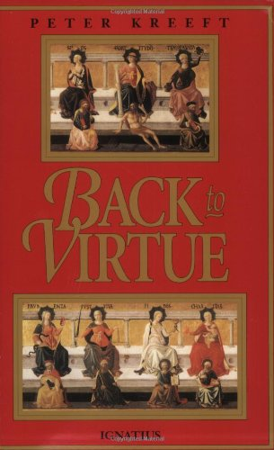 Back to Virtue: Traditional Moral Wisdom for Modern Moral Confusion
