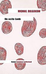 Die weiße Garde: Roman