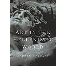 Art in the Hellenistic World: An Introduction