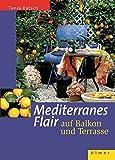 Mediterranes Flair auf Balkon und Terrasse (Garten-Ratgeber)