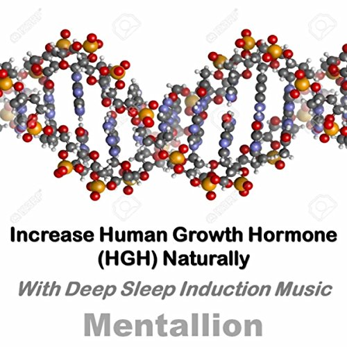 Hgh Human Growth Hormone (Increase Human Growth Hormone (HGH) Naturally with Deep Sleep Induction Music)