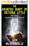 The Haunted Diary of Victoria Little (A Mike Travis Paranormal Investigation Book 4) (English Edition)