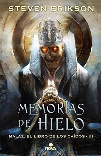 Memorias de hielo (Malaz: El Libro de los Caídos 3) por Steven Erikson