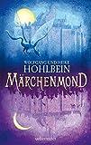Märchenmond - Wolfgang und Heike Hohlbein