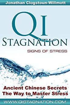 Stress from Qi Stagnation - Signs of Stress by [Clogstoun-Willmott, Jonathan]