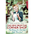 The View From the Corner Shop: The Diary of a Yorkshire Shop Assistant in Wartime