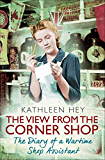 The View From the Corner Shop: The Diary of a Yorkshire Shop Assistant in Wartime (English Edition)
