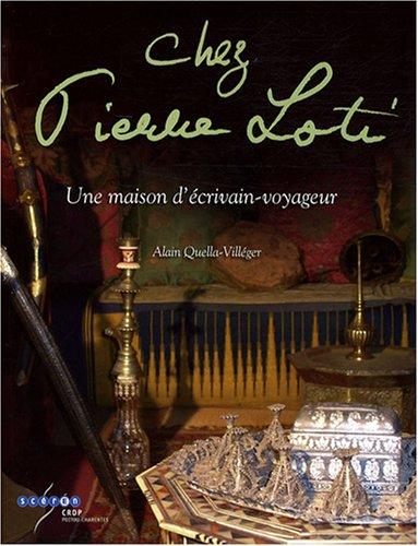 Chez Pierre Loti : Une maison d'écrivain-voyageur (1DVD)