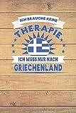 Ich brauche keine Therapie ich muss nur nach Griechenland: Kariertes Notizbuch mit 120 Seiten zum Selberschreiben und gestalten - Felix Körber