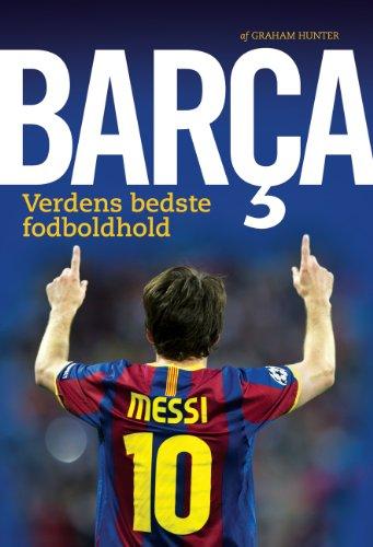 Barca - Verdens bedste fodboldhold (Danish Edition) por Graham Hunter