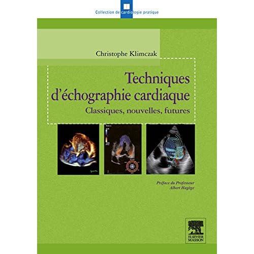Techniques d'échographie cardiaque: Classiques, nouvelles, futures