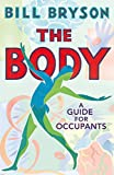The Body: A Guide for Occupants - Bill Bryson