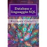Database e linguaggio SQL: Imparare in breve tempo le nozioni fondamentali sui database e a lavorare con il linguaggio SQL
