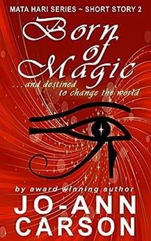 Born of Magic: Mata Hari Series #2 by [Carson, Jo-Ann]