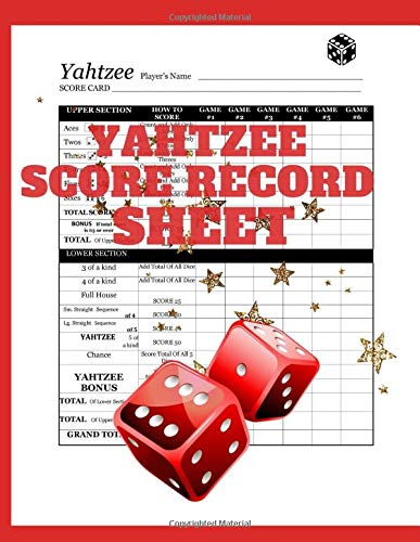 Yahtzee Score Record Sheet: : A Red Large Score Card Pads, Log Book Keeper, Tracker, Of Yahtzee Game Set Dice Thrown; With 100 Pages To  Write In ... and Management For Kids And Adults