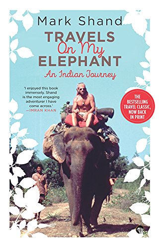 Travels on My Elephant: An Indian Journey