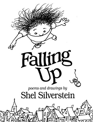 Falling Up: Poems and Drawings - Shel Deutsch Silverstein