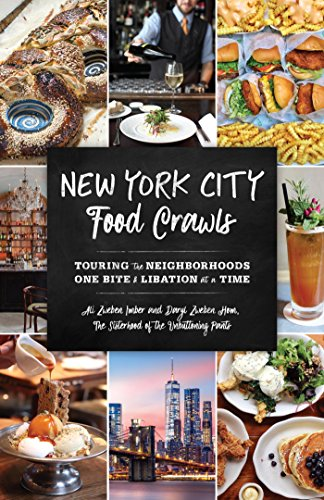 New York City Food Crawls: Touring the Neighborhoods One Bite & Libation at a Time (English Edition)