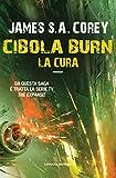 Scarica Libro Cibola Burn La cura Fanucci Editore (PDF,EPUB,MOBI) Online Italiano Gratis